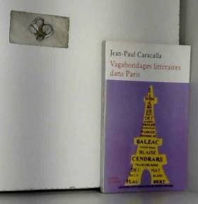 Jean-Paul Caracalla - Vagabondages littéraires dans Paris