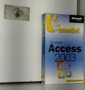 Inc. Online training Solutions - L'Essentiel : Microsoft Access 2003