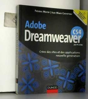 Frédéric Moitry et Jean-Marie Cocheteau - Adobe Dreamweaver CS4 : créez des sites et des applications nouvelle génération