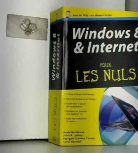 John R. LEVINE et Andy RATHBONE - Windows 8 et Internet Mégapoche Pour les Nuls