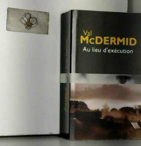 Val McDermid et Gérard-Henri Durand - Au lieu d'exécution