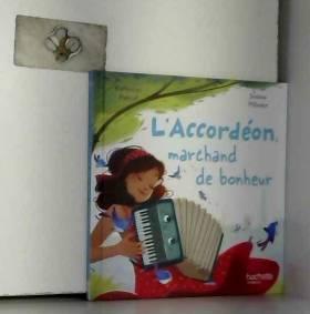 Katherine Pancol et Jérôme Pélissier - L'Accordéon, marchand de bonheur - collection En Avant la Musique - livre enfant jeunesse