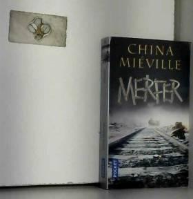 China MIEVILLE et Nathalie MEGE - Merfer