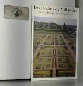 CARVALLO R. - LES JARDINS DE VILLANDRY - LES TECHNIQUES ET LES PLANTES