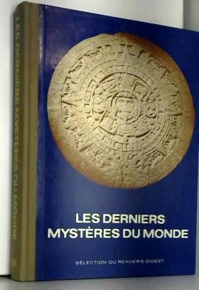 Sélection du Reader's Digest - Les derniers mystères du monde