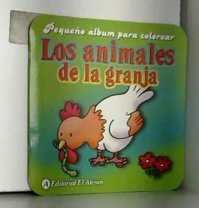 ANIMALES DE LA GRANJA,LOS - PEQUEÑO ALBUM PARA COLOREAR