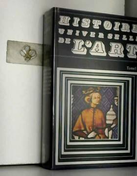 Collectif - histoire universelle de l'art / tome 3/l'architecture au moyen age-la scumpture au moyen age -la...