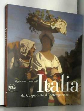 Sandrina Bandera - Il fascino e il mito dell'Italia dal Cinquecento al contemporaneo. Ediz. illustrata