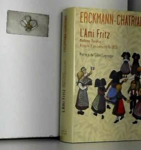 Erckmann-Chatrian - L'Ami Fritz - Madame Thérèse - Histoire d'un conscrit de 181