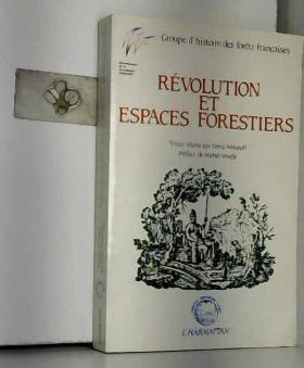 Woronoff Denis - Révolution et espaces forestiers. Colloque des 3 et 4 juin 1987