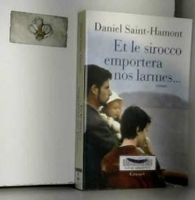 Daniel Saint-Hamont - Et le Sirocco emportera nos larmes
