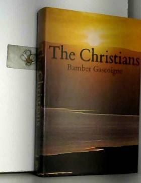 Bamber Gascoigne et Christina Gascoigne - The Christians