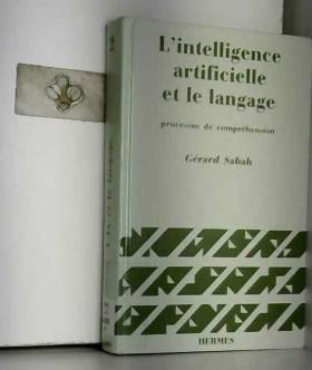 Sabah - L'Intelligence Artificielle le Langagevolume 2 Processus de Comprehension