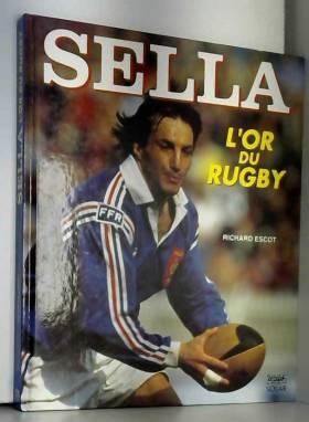 Richard et Richard Escot - Sella : L'or du rugby