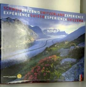 Roland Baumgartner et Heinz Keller - Schweiz Erlebnis. Switzerland Experience - L'expérience Suisse- L'esperienza Svizzera
