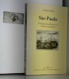 Céline Sachs - Sao Paulo : Politiques publiques et habitat populaire