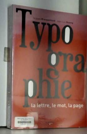 Typographie: La lettre, le...