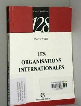 Pierre Weiss - Les organisations internationales