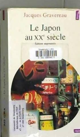 GRAVEREAU JACQUES - LE JAPON AU XX SIECLE.EDITION AUGMENTEE