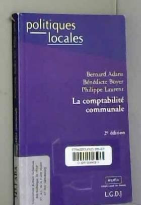 Bénédicte Boyer, Philippe Laurent et Bernard Adans - La comptabilité communale. 2ème édition