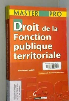 Emmanuel Aubin et Bernard Manceau - Droit de la Fonction publique territoriale
