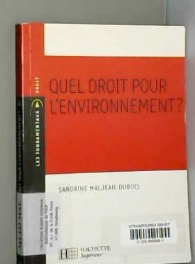 Sandrine Maljean-Dubois - Quel droit pour l'environnement ?