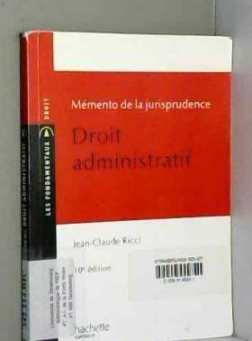 Jean-Claude Ricci - Mémento de la jurisprudence Droit administratif