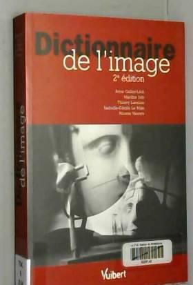 Françoise Juhel, Francis Vanoye, Anne... - Dictionnaire de l'image