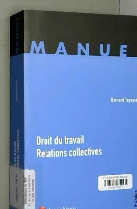Bernard Teyssié - Droit du travail : Relations collectives