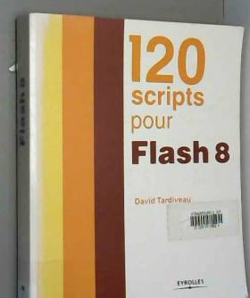 David Tardiveau - 120 scripts pour Flash 8