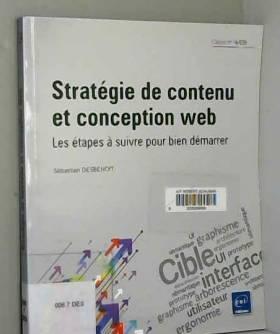 Sébastien DESBENOIT - Stratégie de contenu et conception web - Les étapes à suivre pour faire la différence