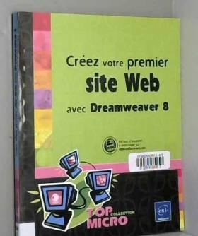 Marie Prat - Créez votre premier site Web avec Dreamweaver 8