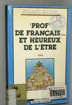 Roland Éluerd - Prof de français et heureux de l'être (Éducation)