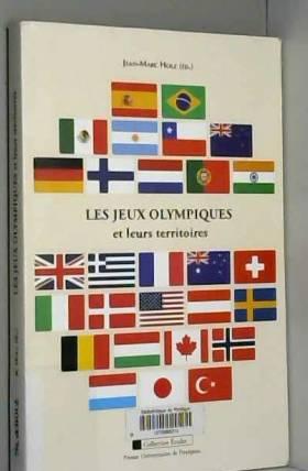 Jean-Marc Holz et Collectif - Les Jeux olympiques et leurs territoires