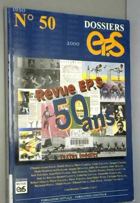 Claudine Leray et Collectif - Revue EPS : 50 ans
