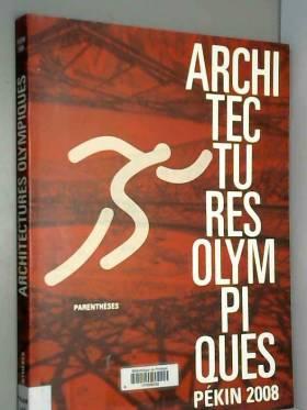 Chang Zhou, Peiyun Wang, Huizhen Zhang,... - Architectures olympiques : Pékin 2008