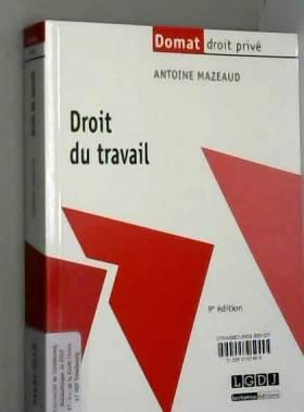 Antoine Mazeaud - Droit du travail, 9ème Ed