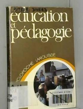 Jacques Ardoino - Éducation et pédagogie (Encyclopoche Larousse)