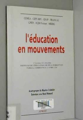 Maurice Crubelier et René Rémond - L'éducation en mouvements à l'occasion de la deuxième Biennale de l'éducation de la formation...