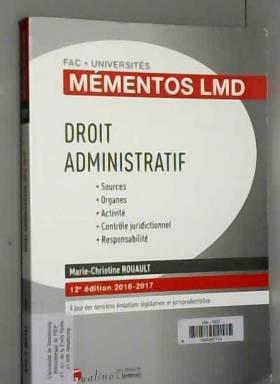 Marie-christine Rouault - Mémentos LMD - Droit administratif 2016-2017, 12ème Ed.