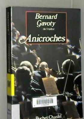 Bernard Gavoty - Anicroches