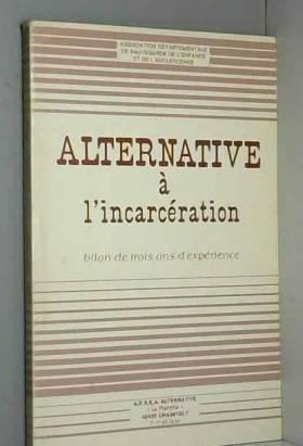 Alternative à l'incarcération - Alternative à l'incarcération : Bilan de trois ans d'expérience