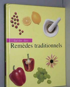 Liz Bestic et Chantal Combaz - Guide des remèdes traditionnels