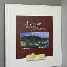Le Lyonnais, une tradition gastronomique