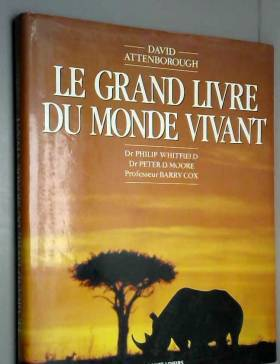 David Attenborough - Le Grand Livre Du Monde Vivant
