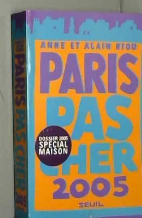 Anne Riou et Alain Riou - Paris pas cher 2005
