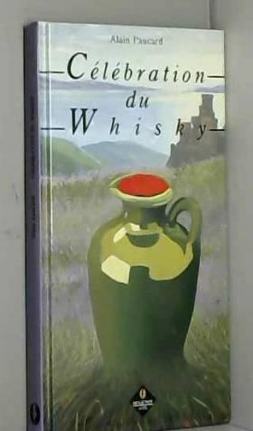 Alain Paucard - Célébration du whisky