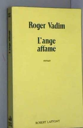 Roger Vadim - l' Ange affamé