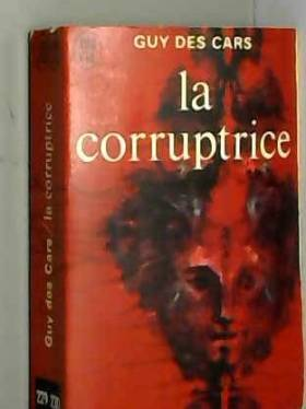 Guy des Cars - La corruptrice