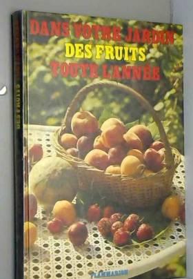 Besnier Roger / Cuenot Guy - Dans votre jardin des fruits toute l'année
